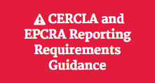"red background with white writing that says ""CERCLA and EPCRA Reporting Requirements Guidance"